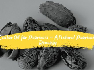 Castor Oil for Psoriasis - Can Castor Oil Treat It?